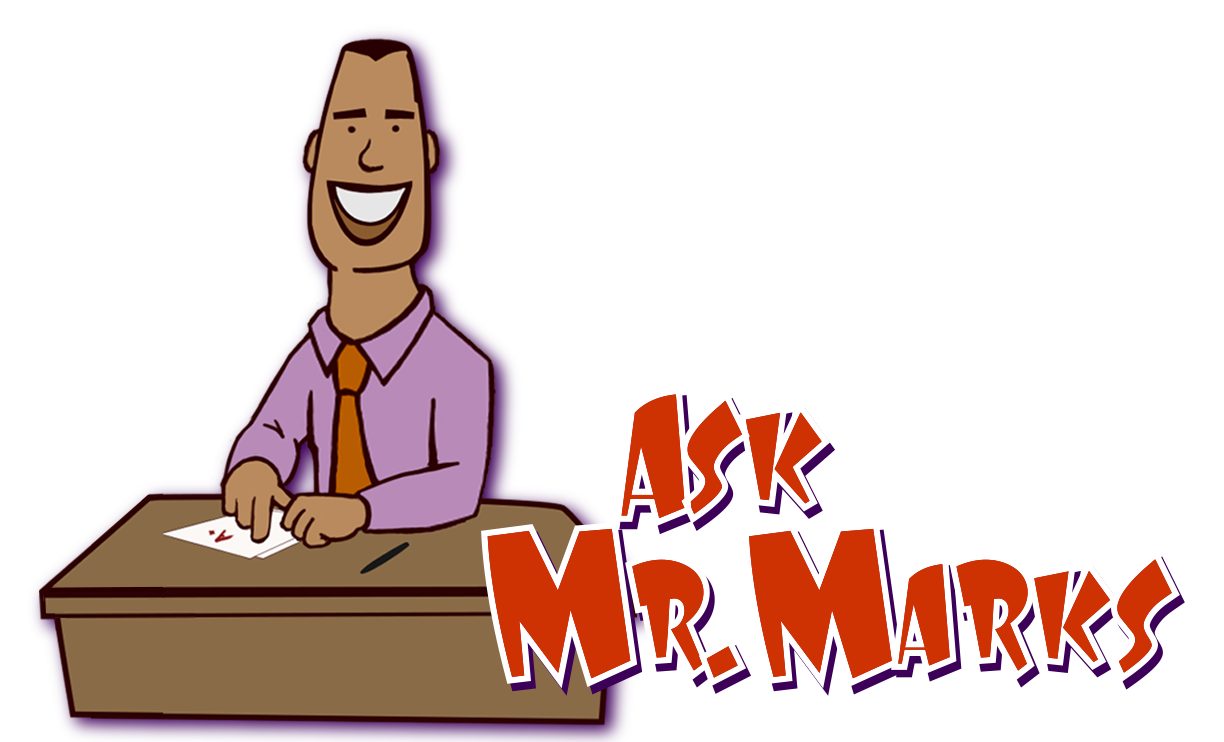 Ask Mr. Marks