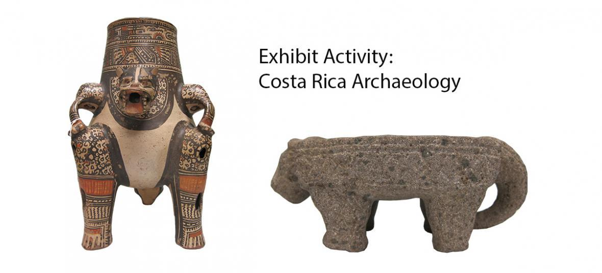 Exhibit Activity: Costa Rica Archaeology